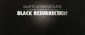 Glenn Underground — Black Resurrection